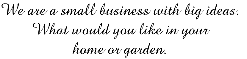 We are a small business with big ideas.